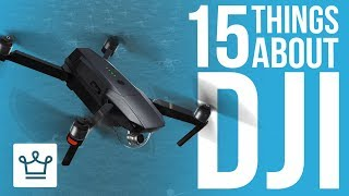15 Things You Didn't Know About DJI