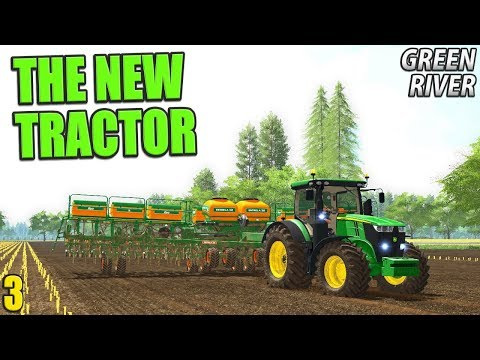 THE NEW TRACTOR | Farming Simulator 17 | GreenRiver - Episode 3