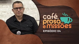Café, Prosa e Missões   Episódio 4   Rev. Mariano Alves   IPP TV