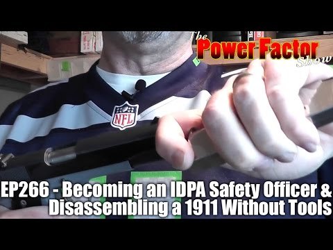 Episode 266 - Becoming an IDPA Safety Officer & Disassembling a 1911 Without Tools