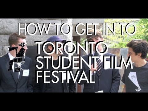 How To Get In To Toronto Student Film Festival