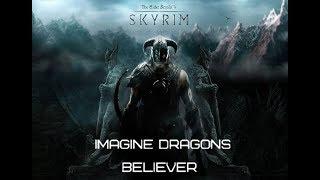 """Imagine Dragons """"Believer"""" (Skyrim)     [беливер скайрим музыкальный клип]"""