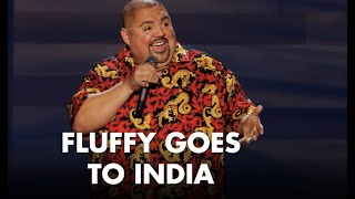 Fluffy Goes To India  Gabriel Iglesias