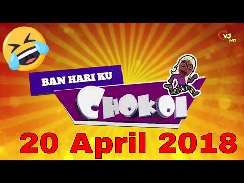 Ban Hari ku Chokoi 😂 20 April 2018