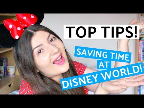 TOP TIPS FOR SAVING TIME AT DISNEY WORLD!   Lizzie Gines