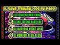 GAK TAHAN SAMA BASS NYAA!! DJ JAWA TETBARU 2020 FULL BASS