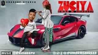 Umar M Shareef ( ZUCIYA ) From Yauda Gobe Album 2020