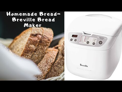 Healthy Homemade Bread Using Breville Bread Maker