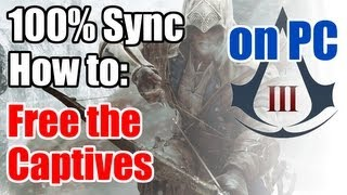 Assassins Creed 3 - How to: Free the Captives - 100% Sync / Full Synchronization
