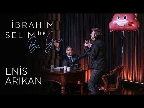 İbrahim Selim Ile Bu Gece #6: Enis Arıkan, Gülinler
