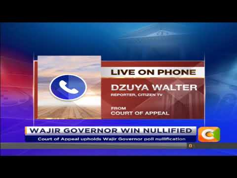 Court of Appeal nullifies Wajir Gubernatorial election