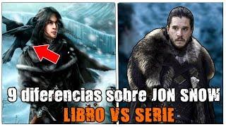 9 DIFERENCIAS SOBRE JON SNOW  - LIBROS VS SERIE 2019