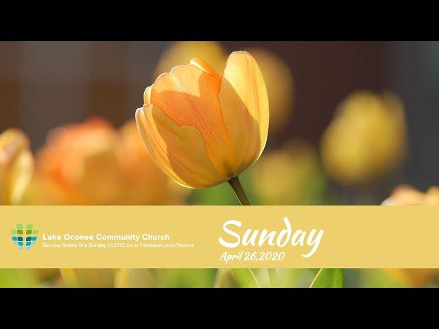 Lake Oconee Community Church - Sunday April 26, 2020
