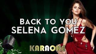 Selena gomez - back to you | lower key karaoke instrumental lyrics cover sing along