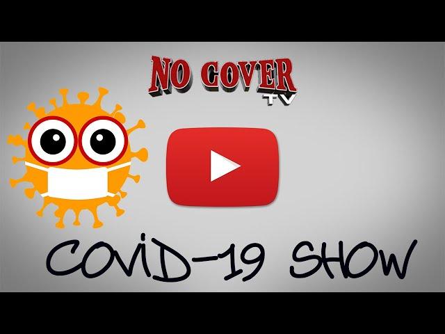 No Cover Covid Show