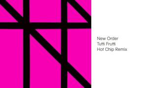 New Order - Tutti Frutti [Hot Chip Remix]