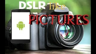 Capture DSLR like Pics With Andriod 📱📸