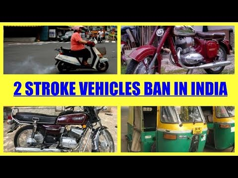 2 stroke engine vehicles banned in india  - YouTube