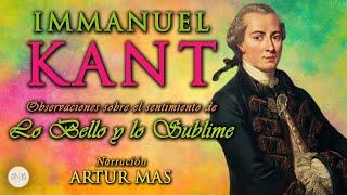 Immanuel Kant - Lo Bello y lo Sublime (Audiolibro Completo en Español) [Voz Real Humana]