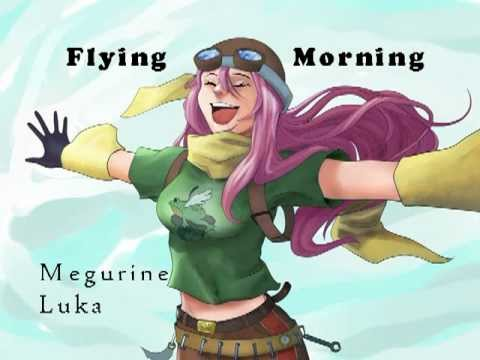 Megurine Luka オリジナル - Flying Morning