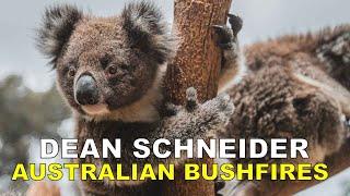 Dean Schneider - Australian Bushfires