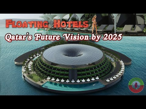 Floating Hotels  - Qatar's Future vison by 2025