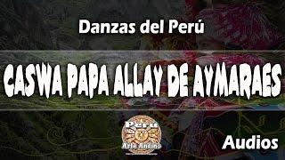 Caswa Papa Allay de Aymaraes | Danzas de Apurimac | Audio de Danzas
