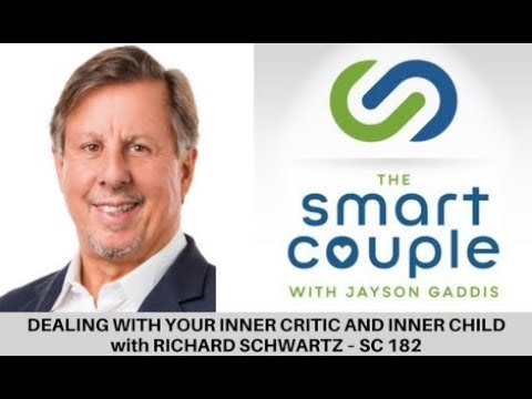 Dealing With Your Inner Critic and Inner Child - Richard Schwartz - SC 182