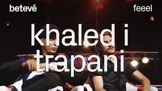 Entrevista a Khaled i Trapani - Feeel   betevé