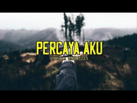 Free Download Percaya Aku - Chintya Gabriella (lirik) Mp3 dan Mp4