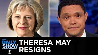 Theresa May's Resignation, Traffic Jam on Mt. Everest & El Chapo's Prison Demands | The Daily Show