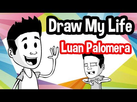 Luan Palomera | Draw My Life