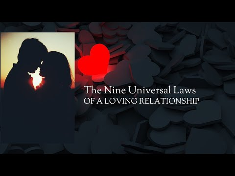 The 9 Universal Laws of Loving Relationships
