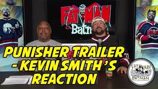 PUNISHER TRAILER - KEVIN SMITH'S REACTION