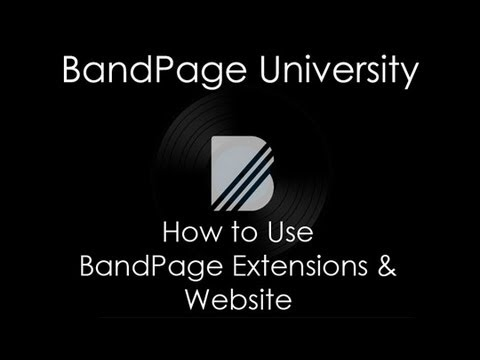 BandPage University: How To Use BandPage Extensions and Website