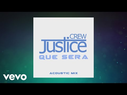 Justice Crew - Que Sera (Acoustic) [Audio]