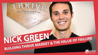 247: Nick Green , Building Thrive Market and the …