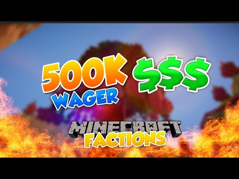 Minecraft Factions #1 ~ $500,000 BET!!!