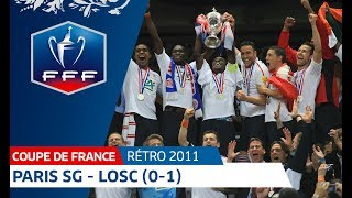Finale Coupe de France 2011 : Paris SG - LOSC (0-1) I FFF 2018