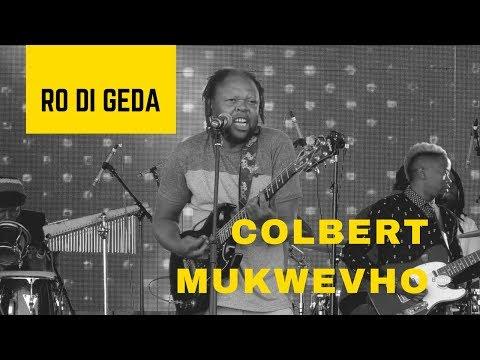 COLBERT MUKWEVHO RO DI GEDA (LIVE @ MAPUNGUBWE ARTS FESTIVAL 2017)