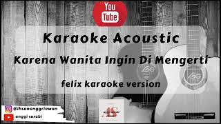 Download Karena Wanita Ingin Di Mengerti - Cover Felix (karaoke acoustic version)