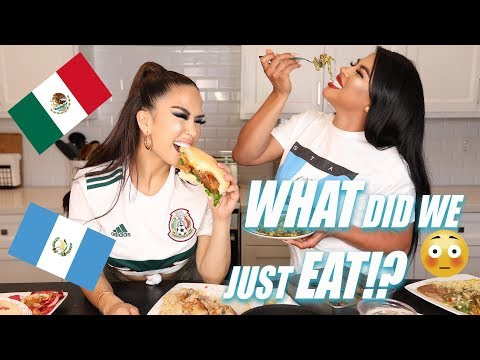 MEXICAN VS GUATEMALAN FOOD 2018