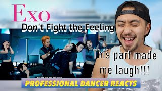 Professional Dancer Reacts to EXO 엑소 'Don't fight the feelin…