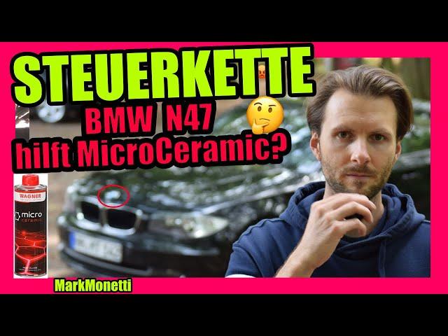 BMW Steuerkette | hilft Micro Ceramic? | N47D20 120d | MarkMonetti