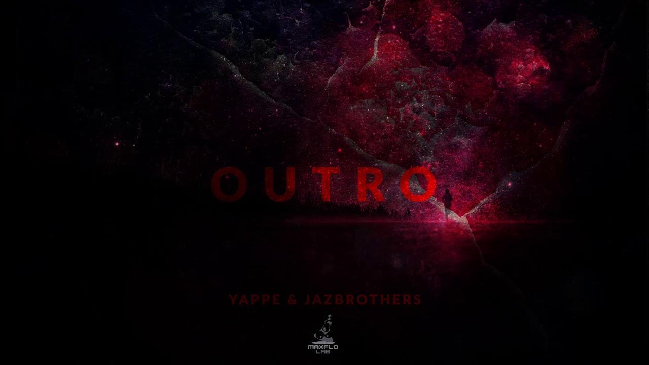 Yappe & JazBrothers – 10 Outro (MaxFloLab)