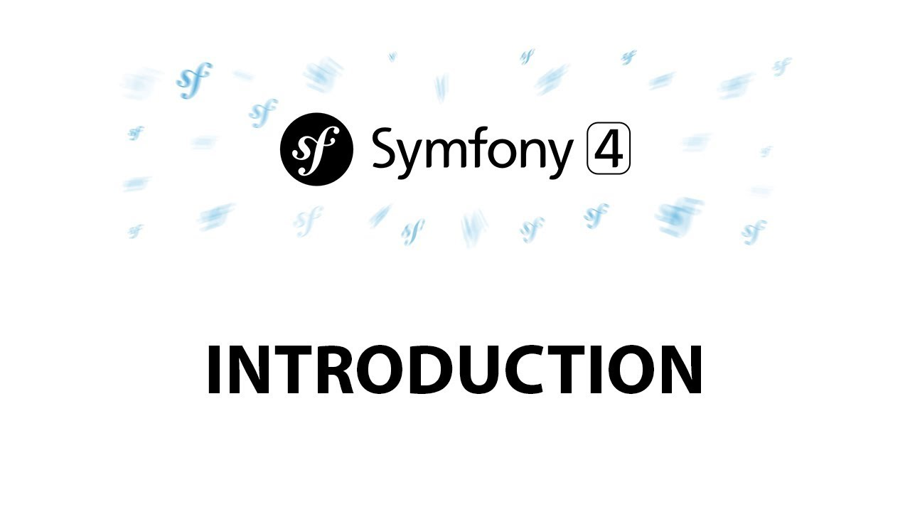 1 - Introduction to Symfony 4 for Beginners
