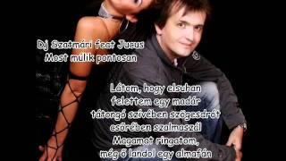 Dj Szatmári feat Jucus - Most múlik pontosan (dalszöveg).flv