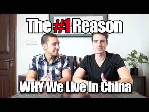 The #1 Reason Why We Live in China