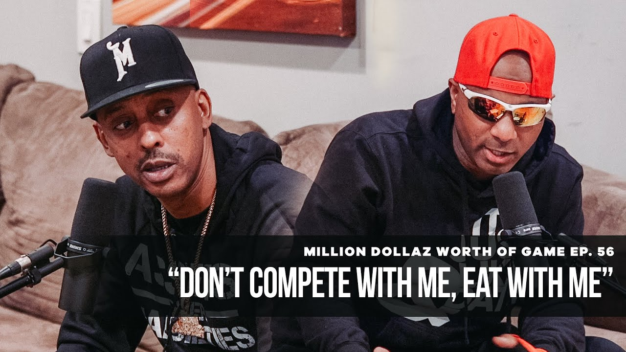 "Million Dollaz Worth of Game Episode 56: ""Don't Compete With Me, Eat With Me"""