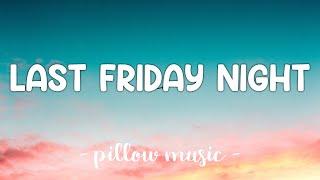 Last Friday Night (TGIF) - Katy Perry (Lyrics) 🎵